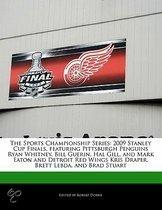 The Sports Championship Series: 2009 Stanley Cup Finals, Featuring Pittsburgh Penguins Ryan Whitney, Bill Guerin, Hal Gill, and Mark Eaton and Detroit