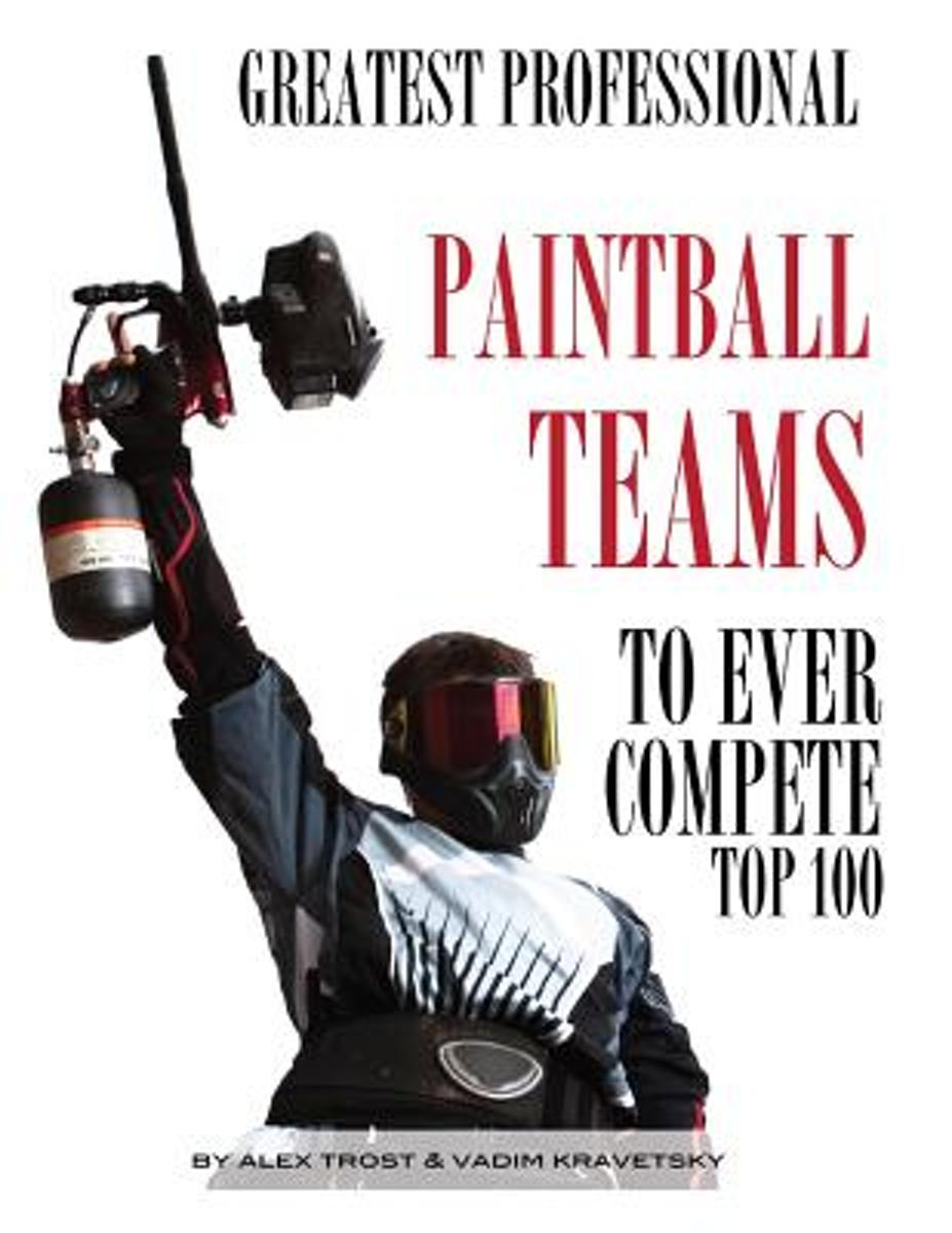 Greatest Professional Paintball Teams to Ever Compete