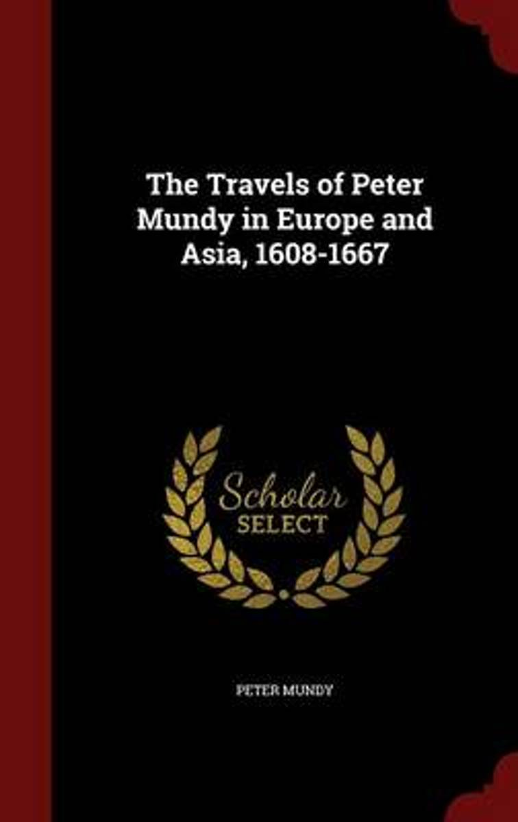 The Travels of Peter Mundy in Europe and Asia, 1608-1667