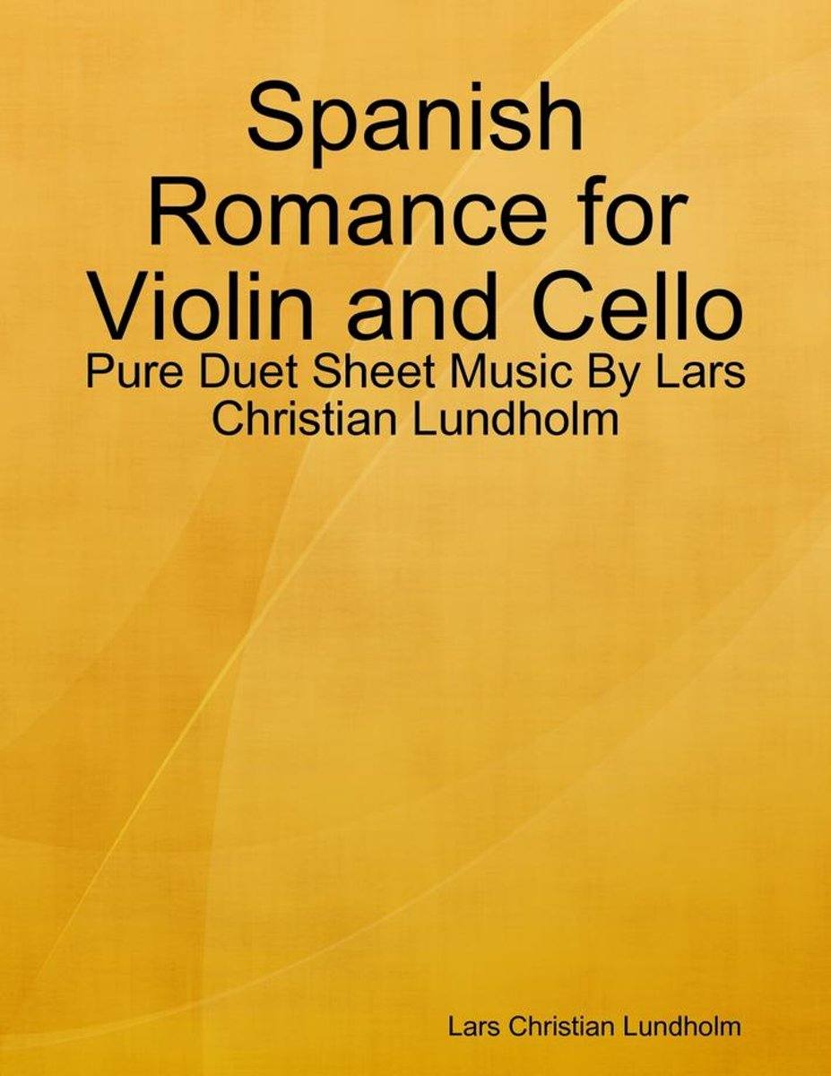 Spanish Romance for Violin and Cello - Pure Duet Sheet Music By Lars Christian Lundholm