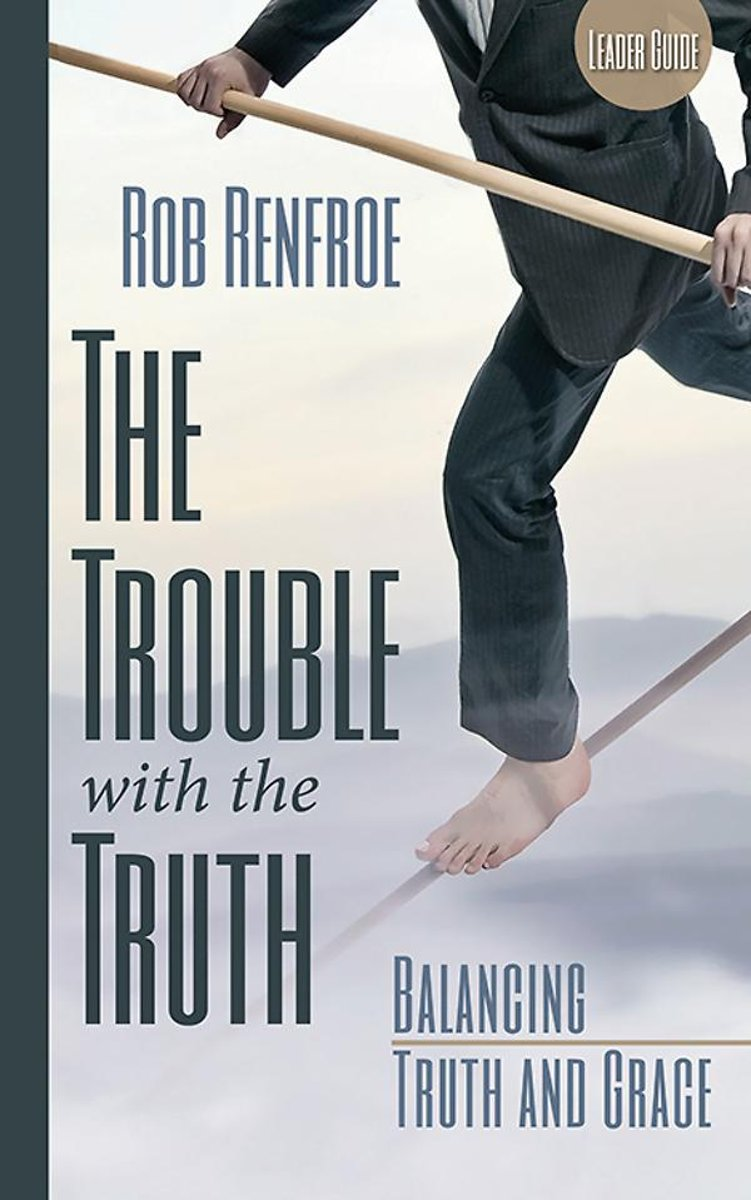 The Trouble with the Truth Leader Guide