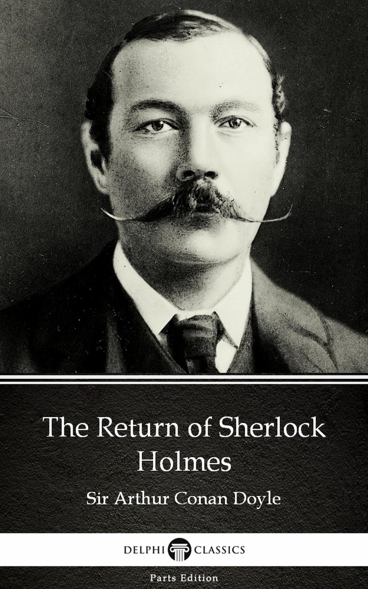 The Return of Sherlock Holmes by Sir Arthur Conan Doyle (Illustrated)