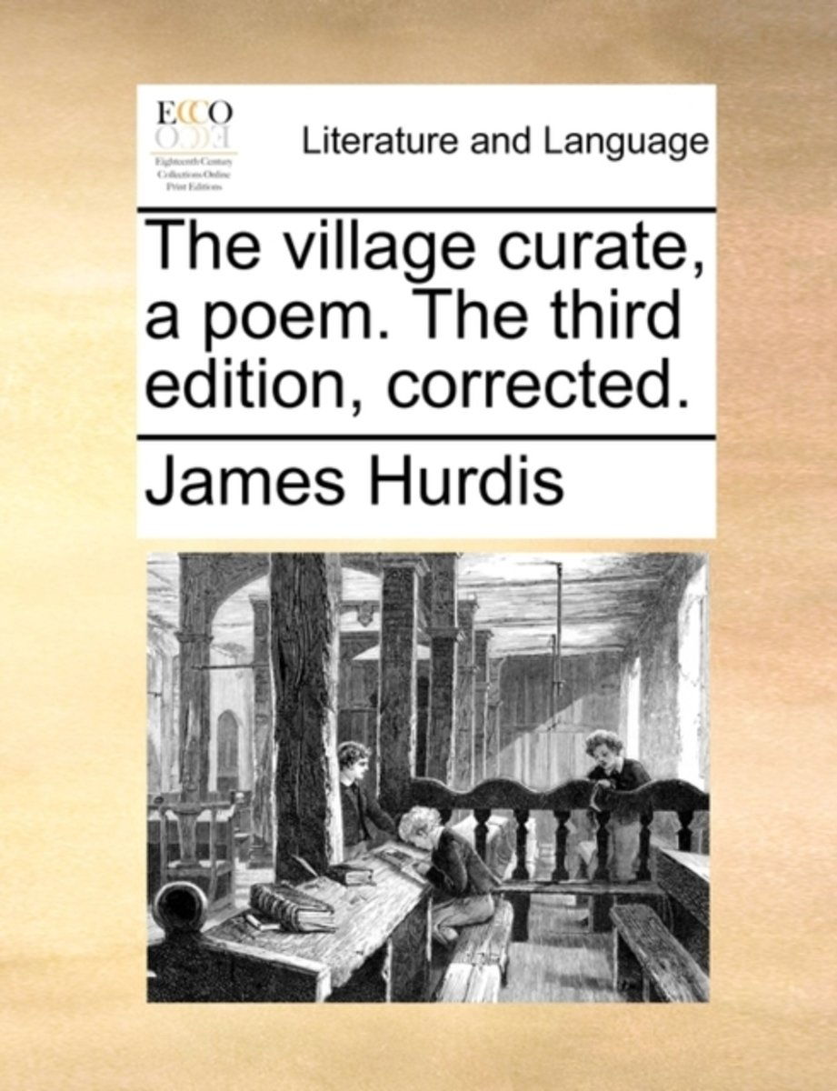 The Village Curate, a Poem. the Third Edition, Corrected