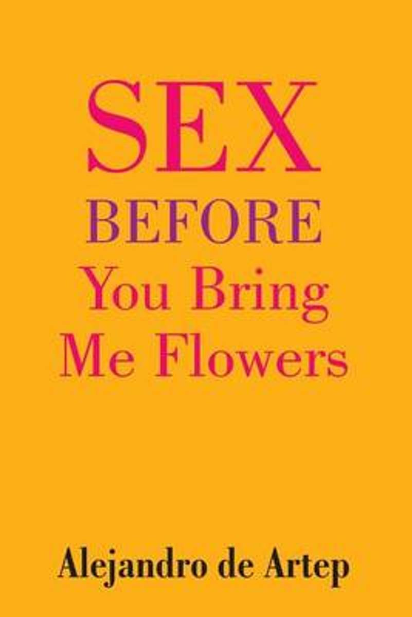 Sex Before You Bring Me Flowers