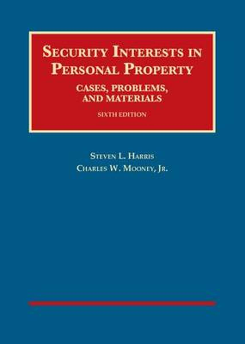 Security Interests in Personal Property, Cases, Problems and Materials