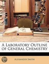 a Laboratory Outline of General Chemistry