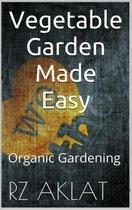 Vegetable Garden Made Easy