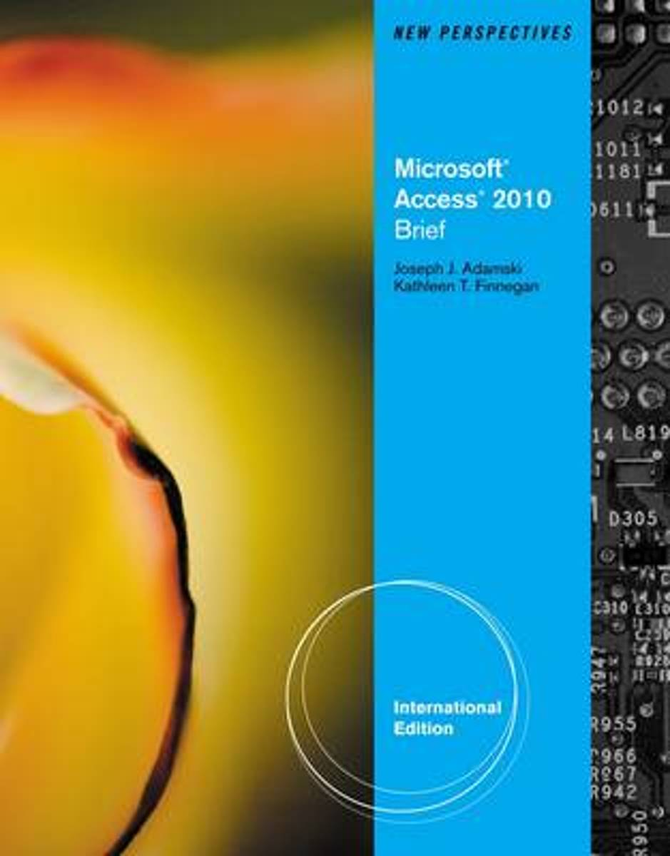 New Perspectives on Microsoft® Access 2010, Brief International Edition