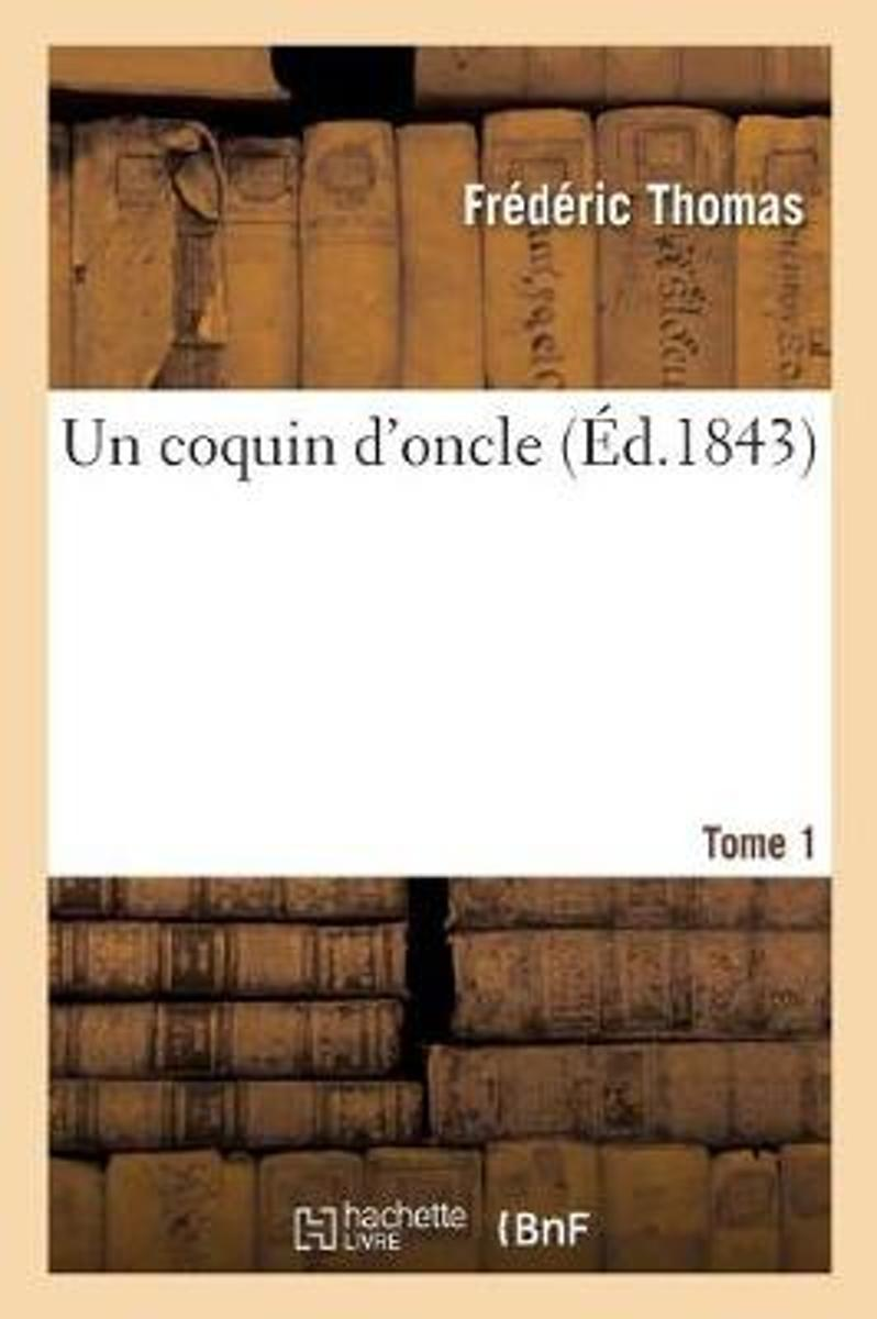 Un Coquin d'Oncle. Tome 1