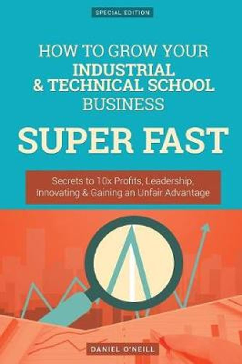 How to Grow Your Industrial & Technical School Business Super Fast