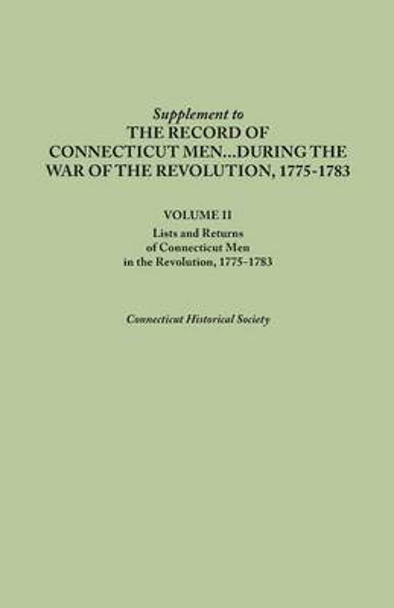 Supplement to the Records of Connecticut Men During the War of the Revolution, 1775-1783. Volume II