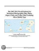 The 2007-2012 World Outlook for Sensitized Photographic Film, Plates, Paper, Cloth, and X-Ray Film Excluding Silver Halide Type