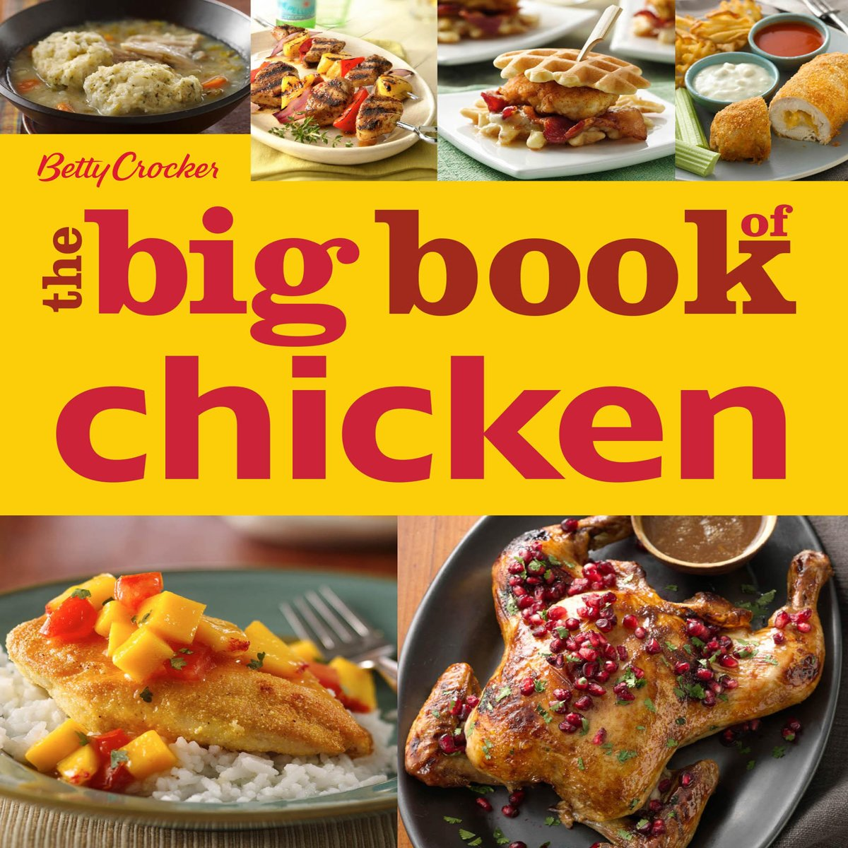 Betty Crocker The Big Book of Chicken