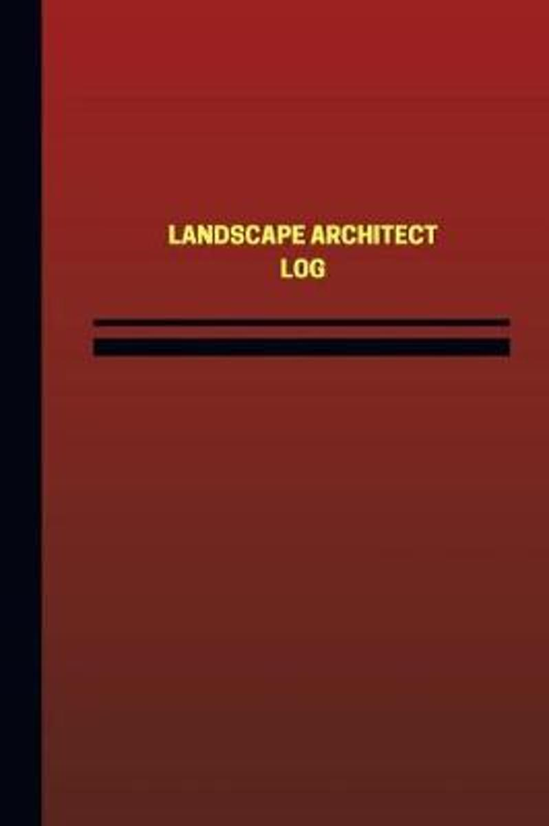 Landscape Architect Log (Logbook, Journal - 124 Pages, 6 X 9 Inches)