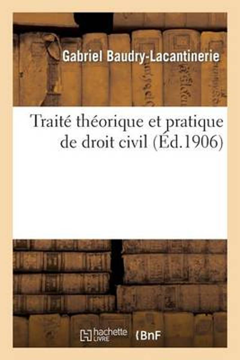 Trait Th orique Et Pratique de Droit Civil