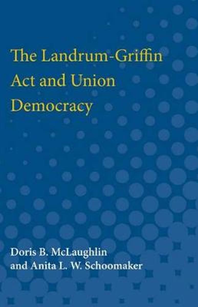 The Landrum-Griffin Act and Union Democracy