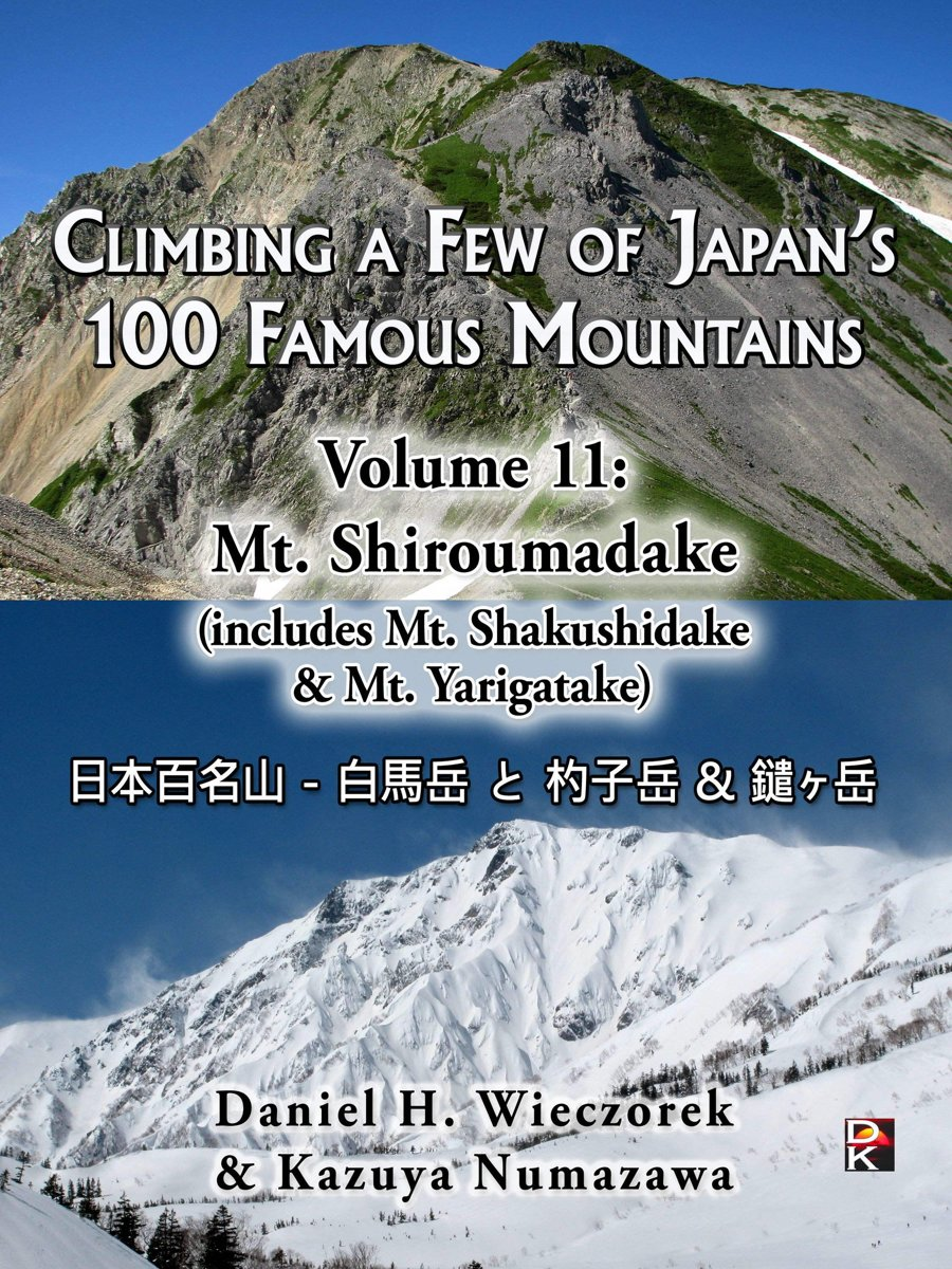 Climbing a Few of Japan's 100 Famous Mountains - Volume 11: Mt. Shiroumadake (includes Mt. Shakushidake & Mt. Yarigatake)