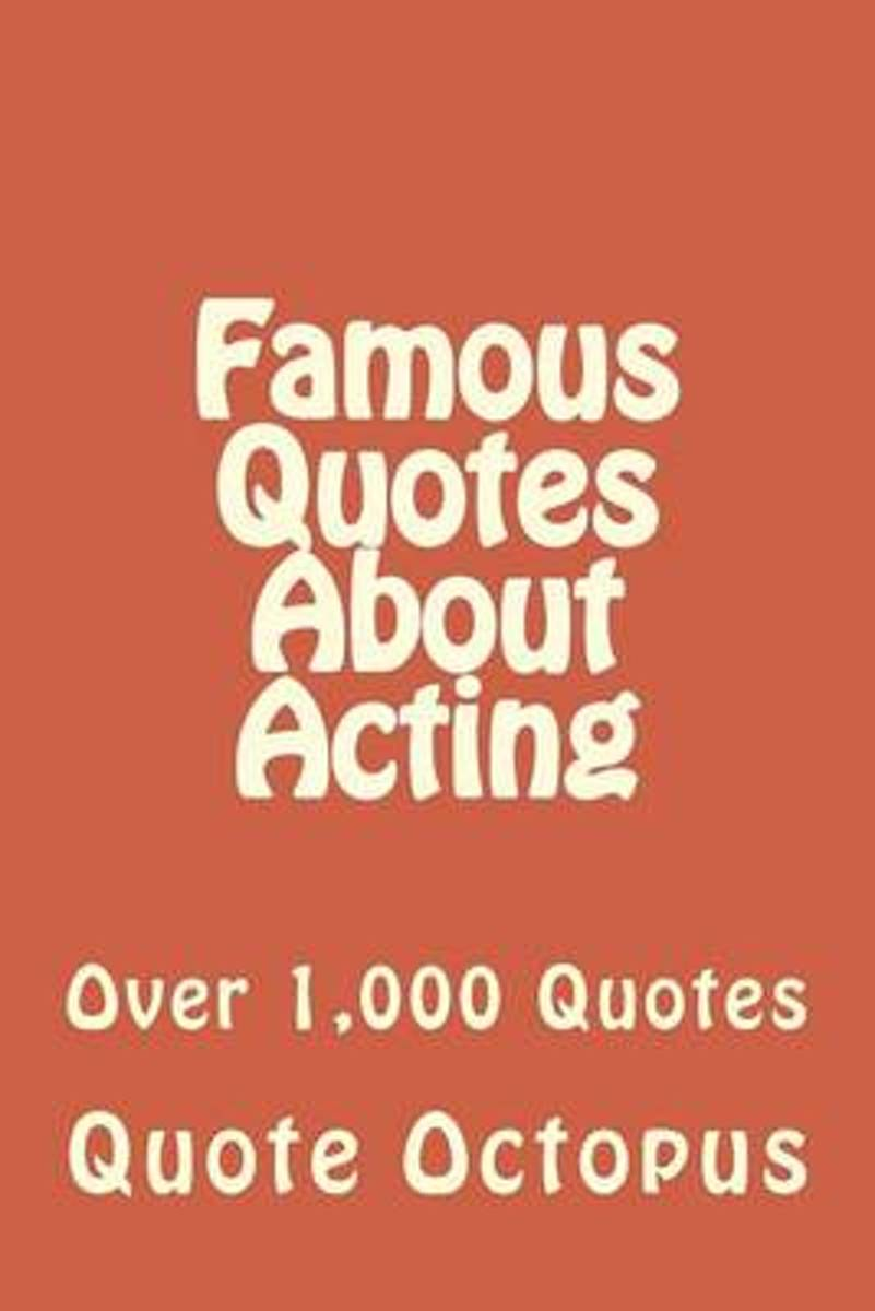 Famous Quotes about Acting