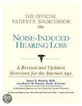 The Official Patient's Sourcebook on Noise-Induced Hearing Loss