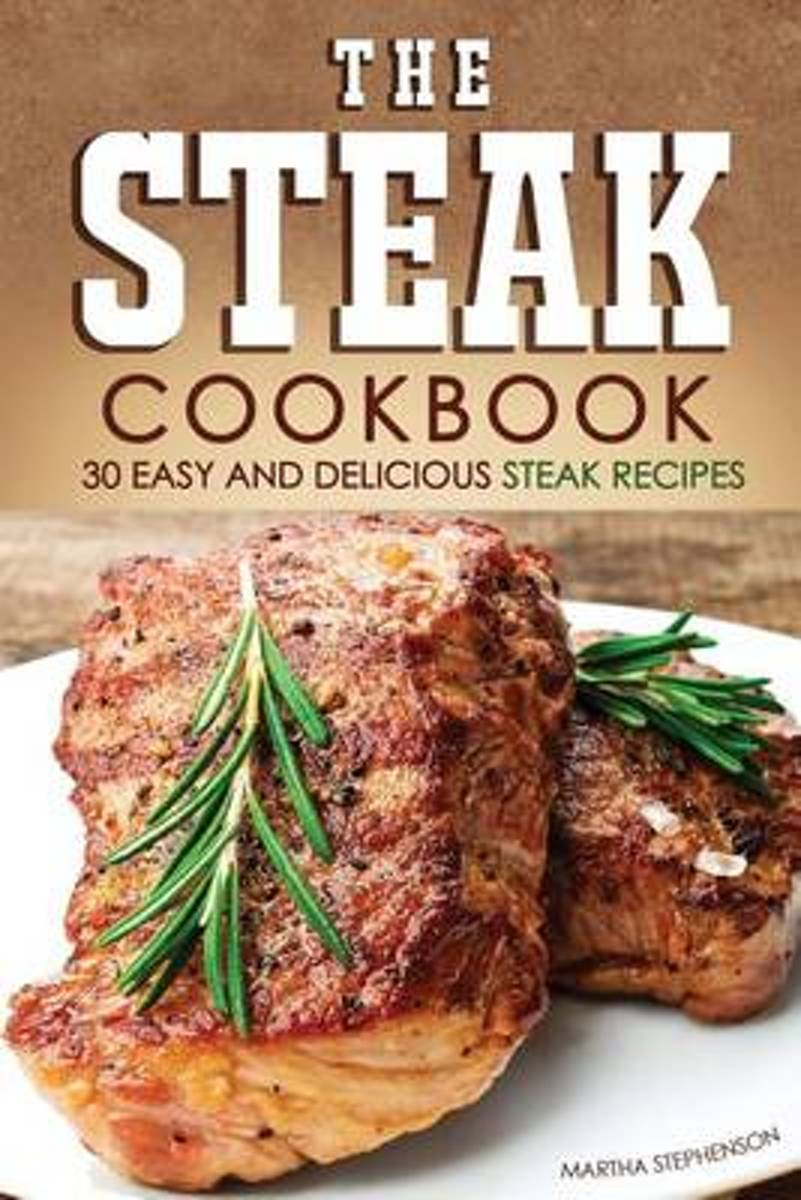 The Steak Cookbook