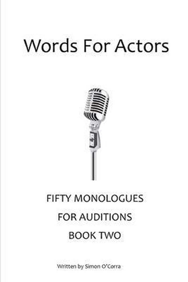 Words for Actors - Fifty Monologues. Book Two