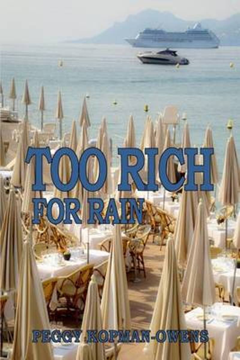 Too Rich for Rain