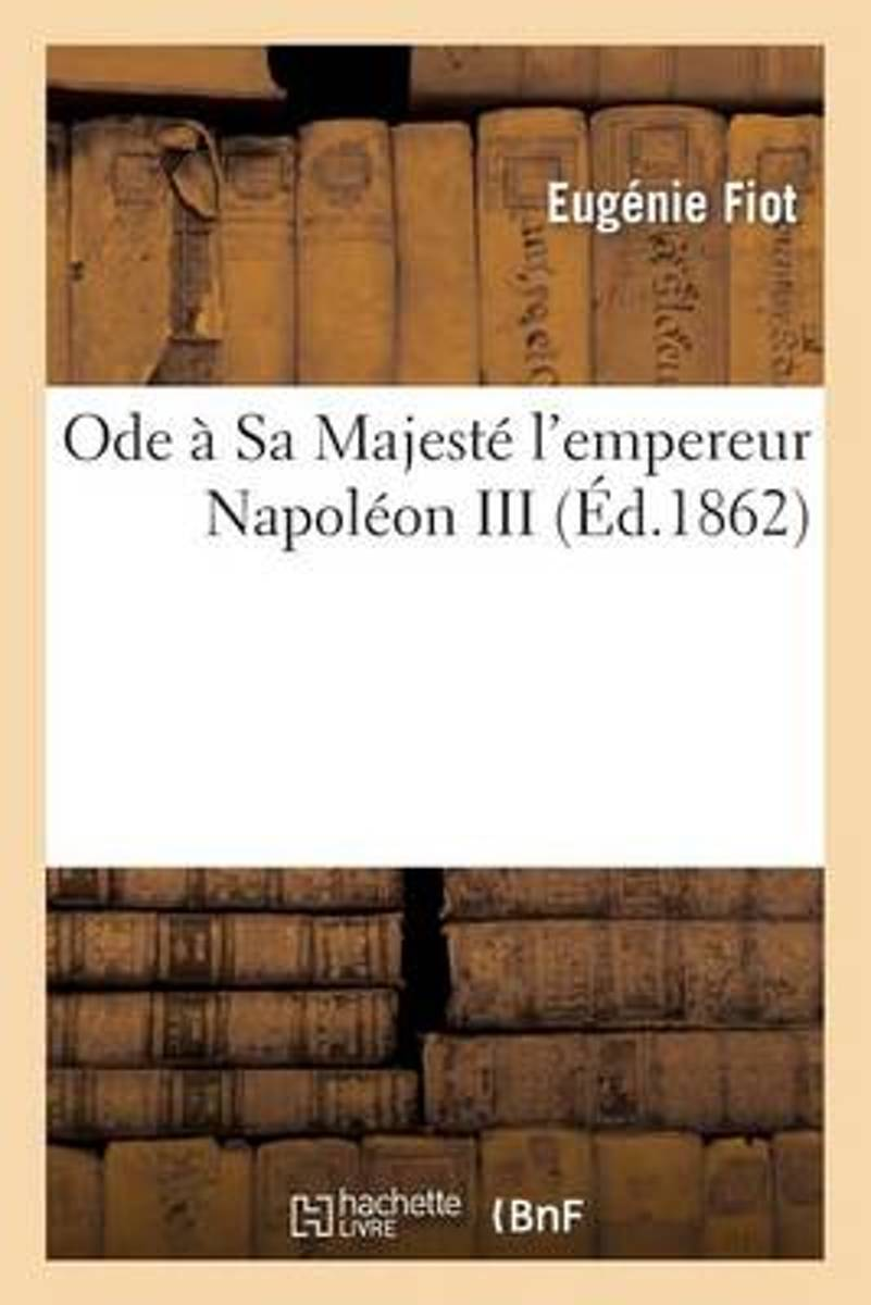 Ode � Sa Majest� l'Empereur Napol�on III