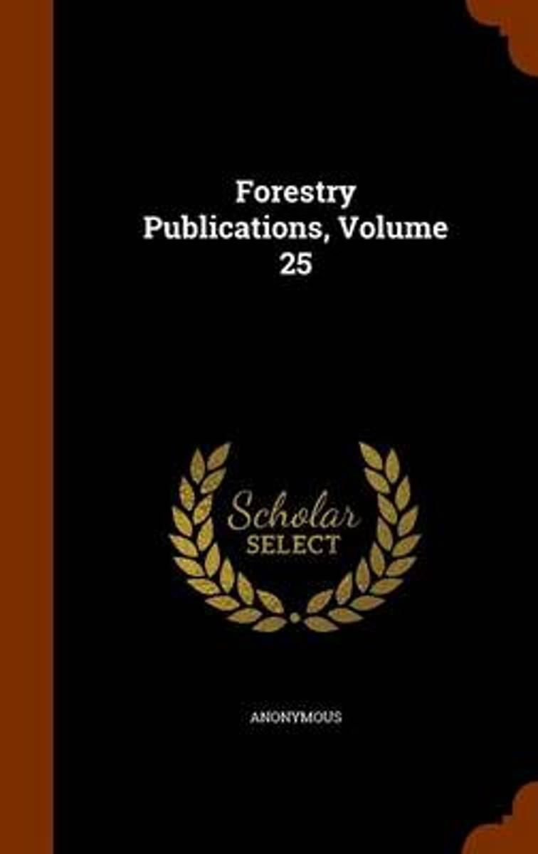 Forestry Publications, Volume 25