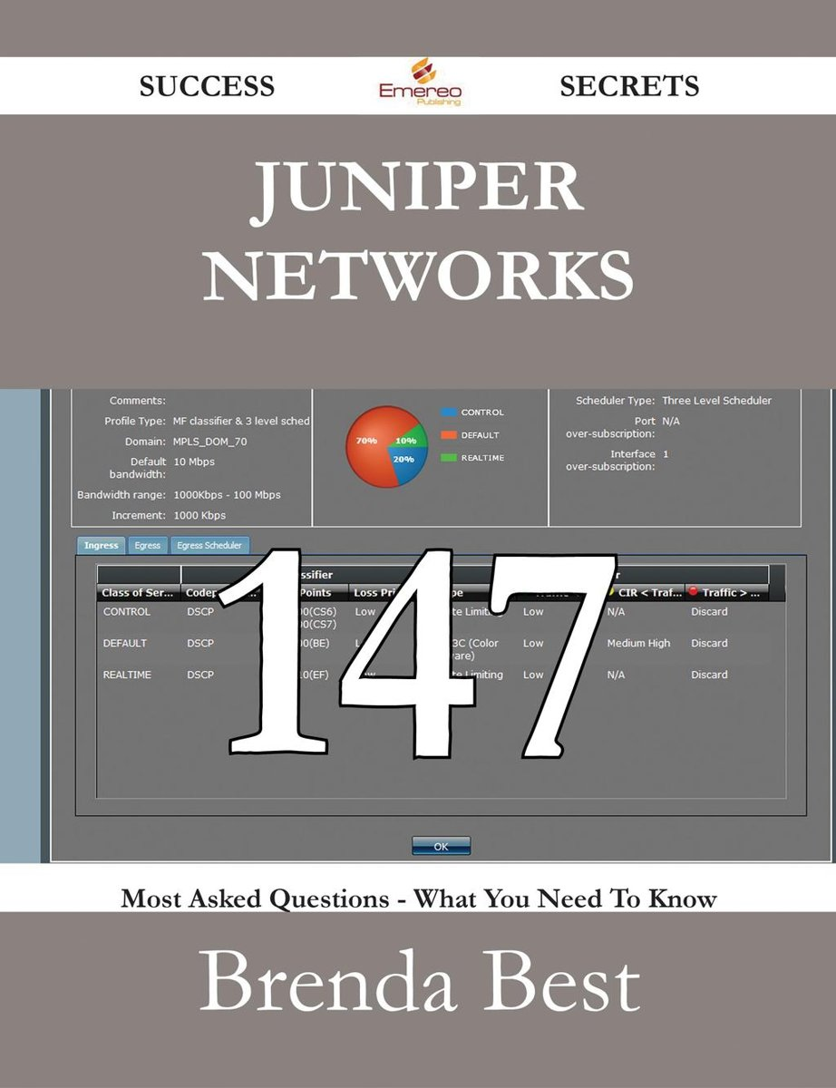 Juniper Networks 147 Success Secrets - 147 Most Asked Questions On Juniper Networks - What You Need To Know
