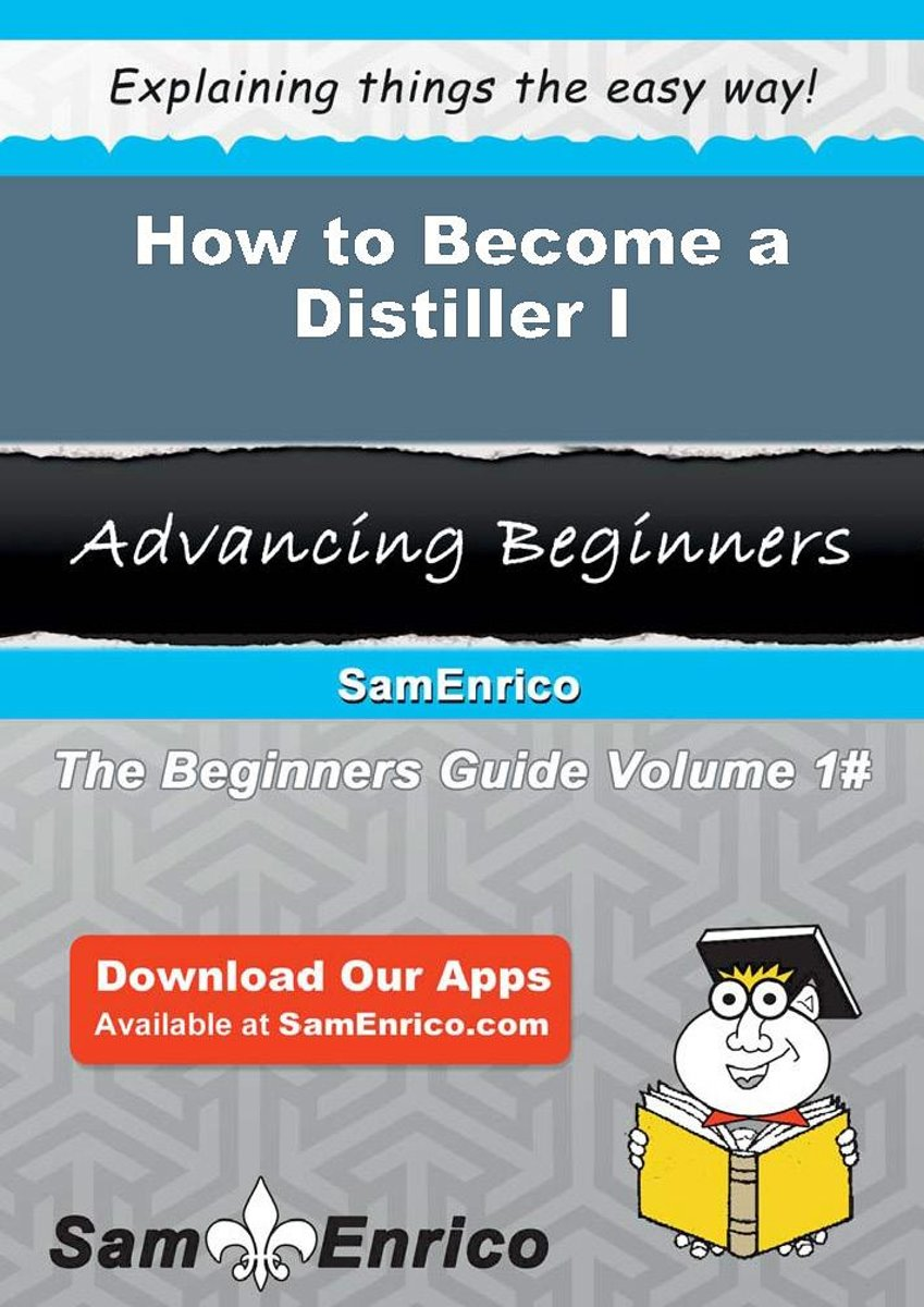How to Become a Distiller I