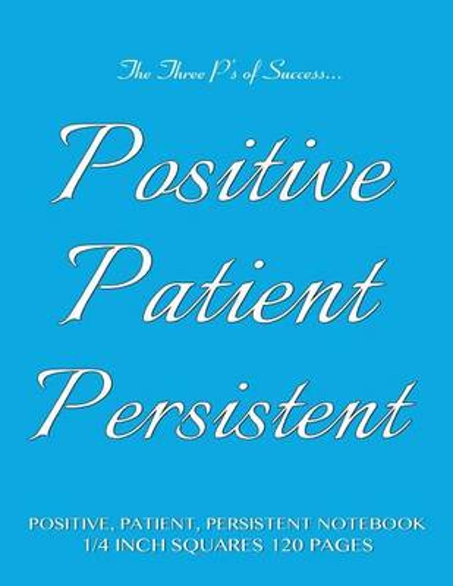 Positive, Patient, Persistent Notebook 1/4 Inch Squares 120 Pages