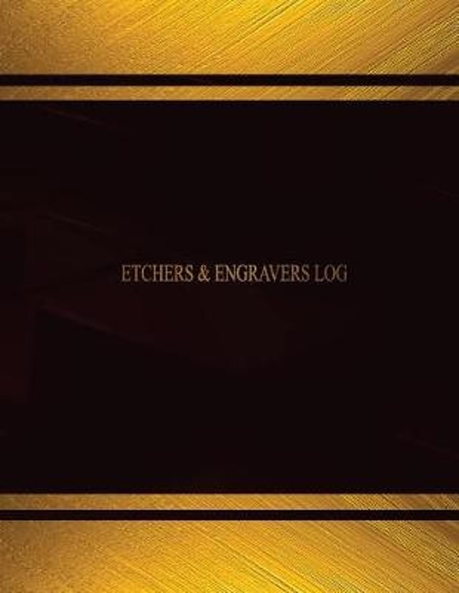 Etchers & Engravers Log (Log Book, Journal - 125 Pgs, 8.5 X 11 Inches)