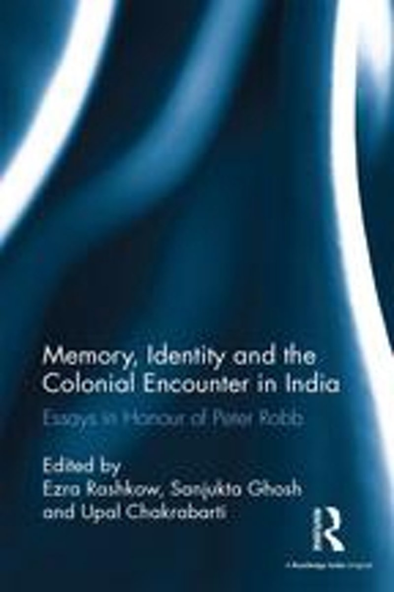 Memory, Identity and the Colonial Encounter in India