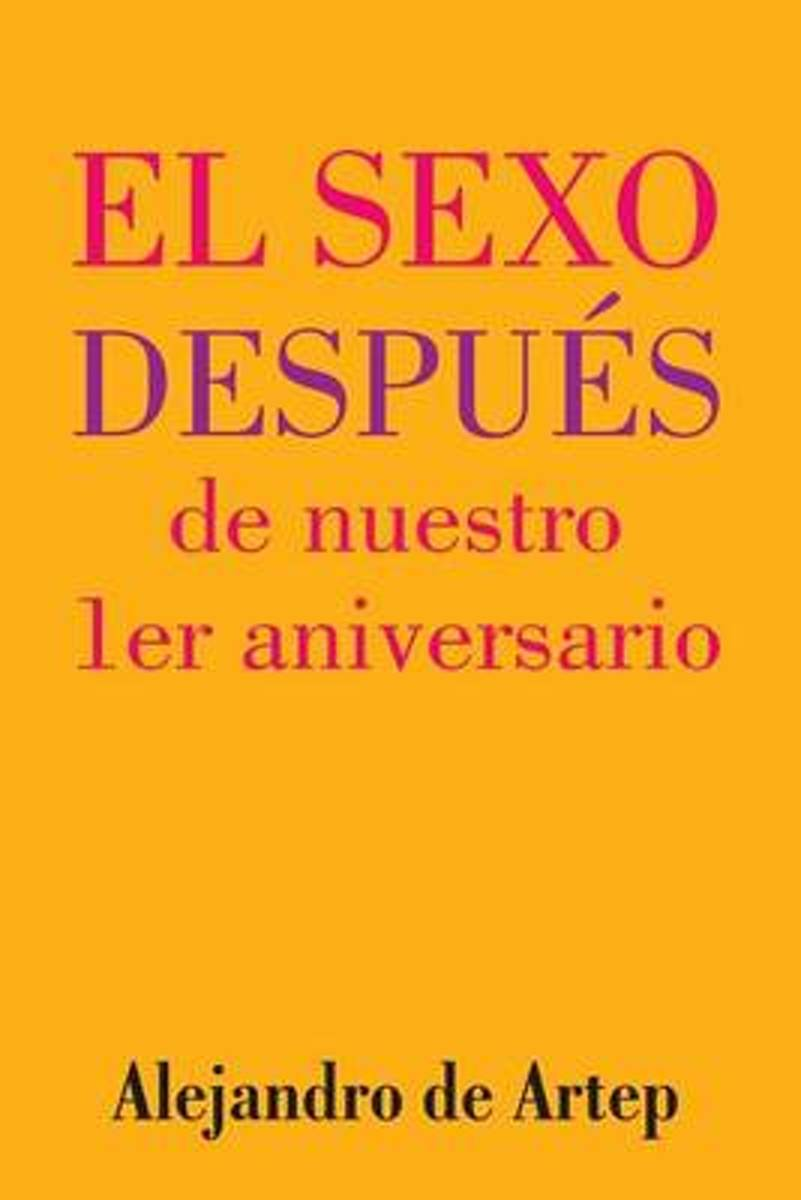 Sex After Our 1st Anniversary (Spanish Edition) - El Sexo Despues de Nuestro 1er Aniversario