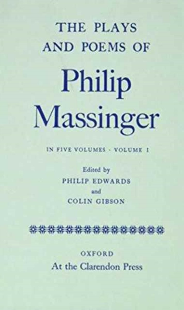 The Plays and Poems of Philip Massinger