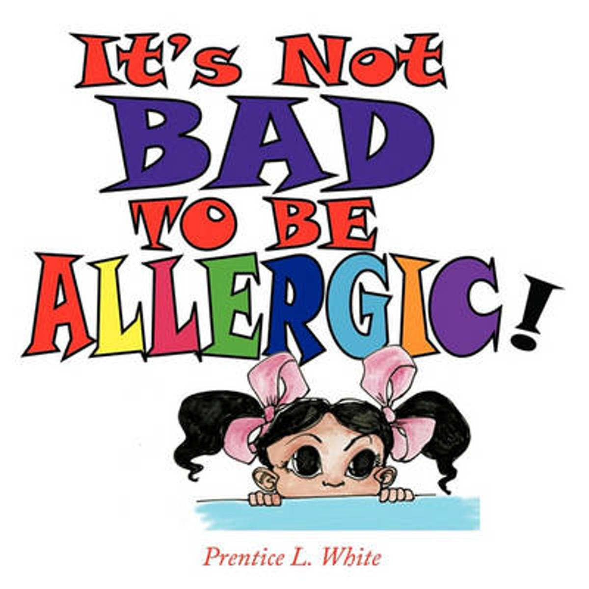 It's Not Bad to Be Allergic!