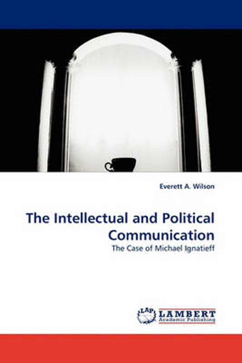 The Intellectual and Political Communication