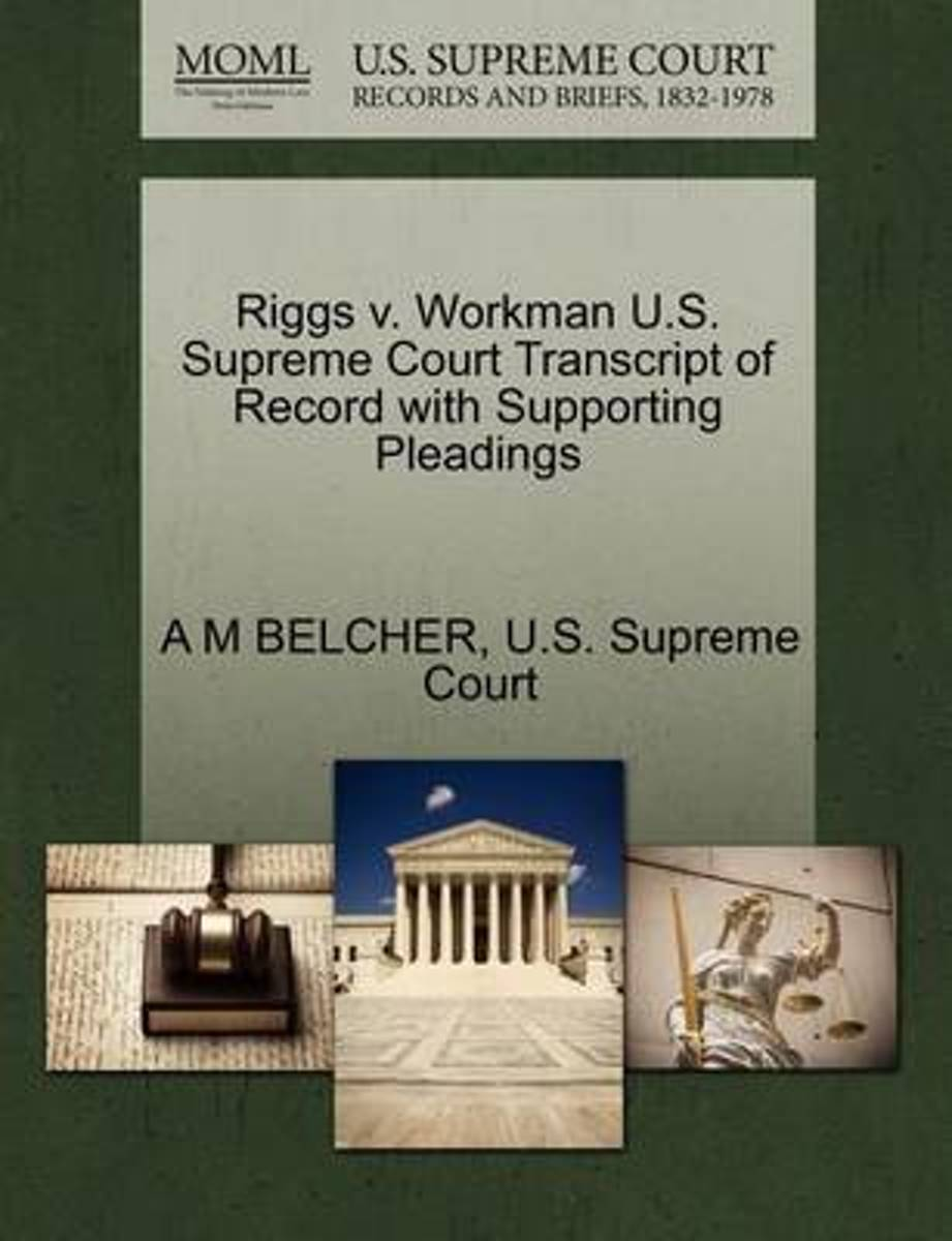 Riggs V. Workman U.S. Supreme Court Transcript of Record with Supporting Pleadings