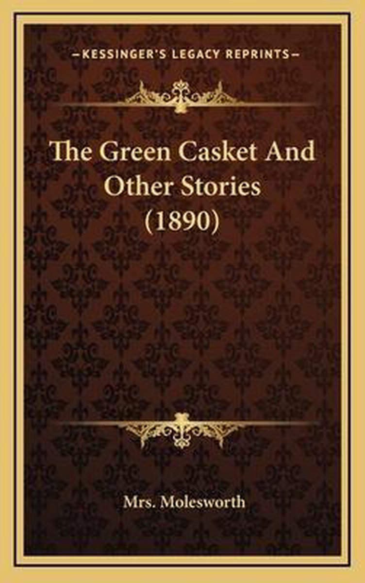 The Green Casket and Other Stories (1890)