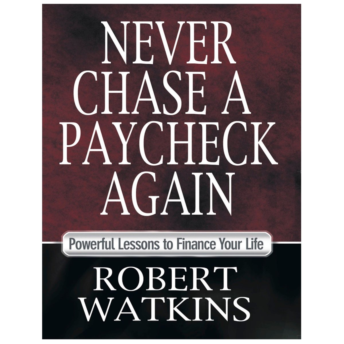 Never Chase A Paycheck Again