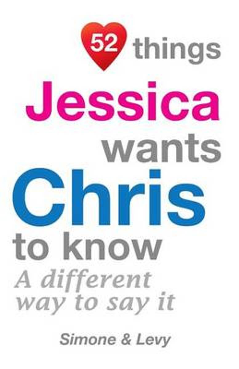 52 Things Jessica Wants Chris to Know