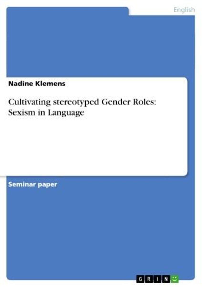 Cultivating stereotyped Gender Roles: Sexism in Language