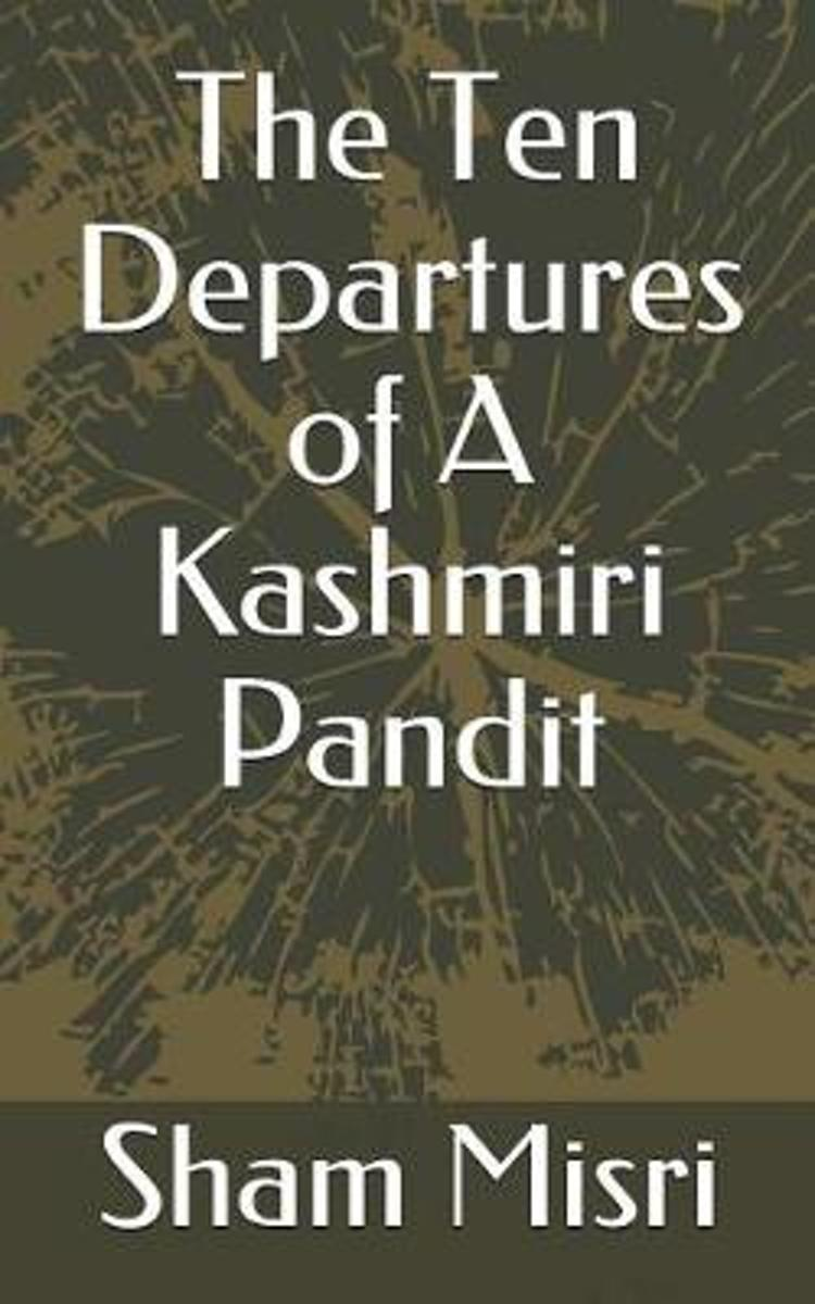 The Ten Departures of a Kashmiri Pandit