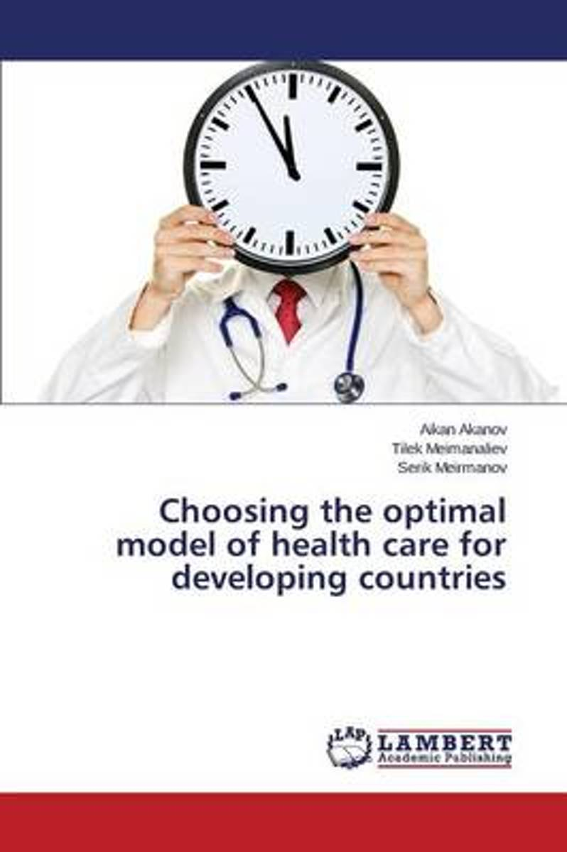 Choosing the Optimal Model of Health Care for Developing Countries
