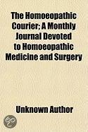 The Homoeopathic Courier; A Monthly Journal Devoted To Homoeopathic Medicine And Surgery