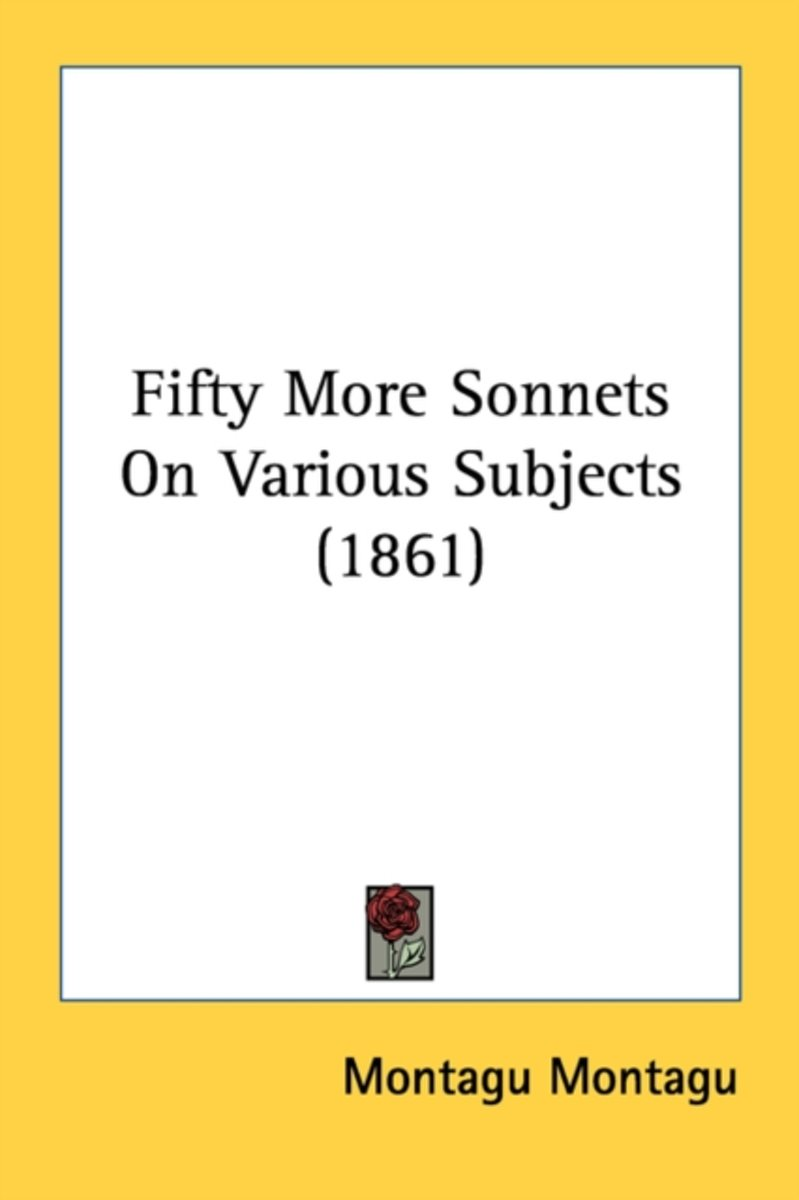 Fifty More Sonnets on Various Subjects (1861)