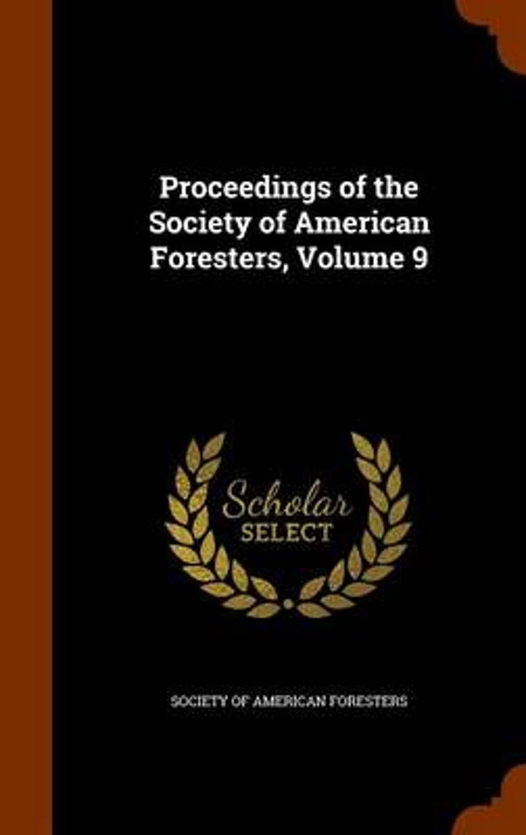 Proceedings of the Society of American Foresters, Volume 9