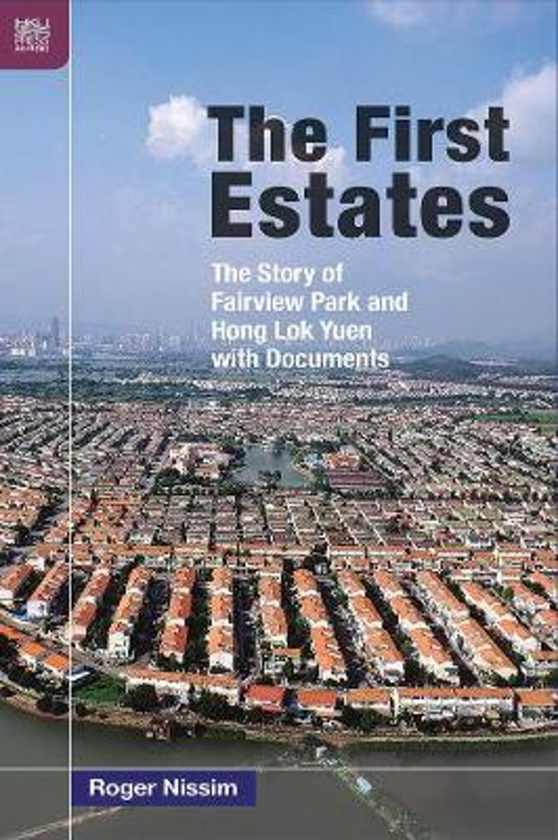 The First Estates: The Story of Fairview Park and Hong Lok Yuen with Documents