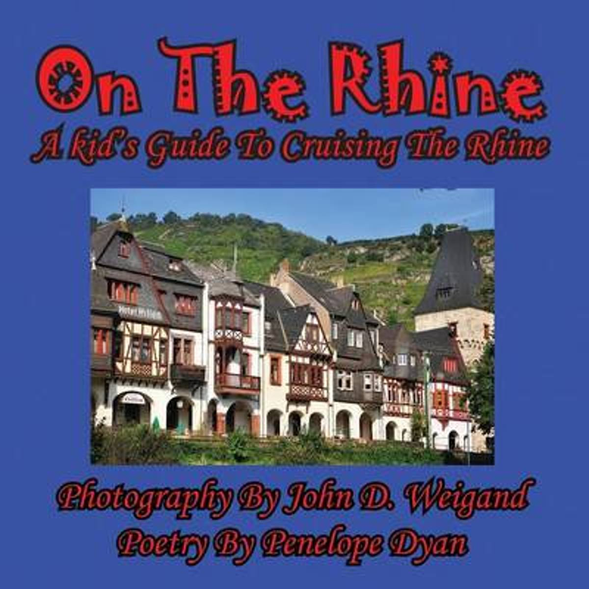 On the Rhine---A Kid's Guide to Cruising the Rhine