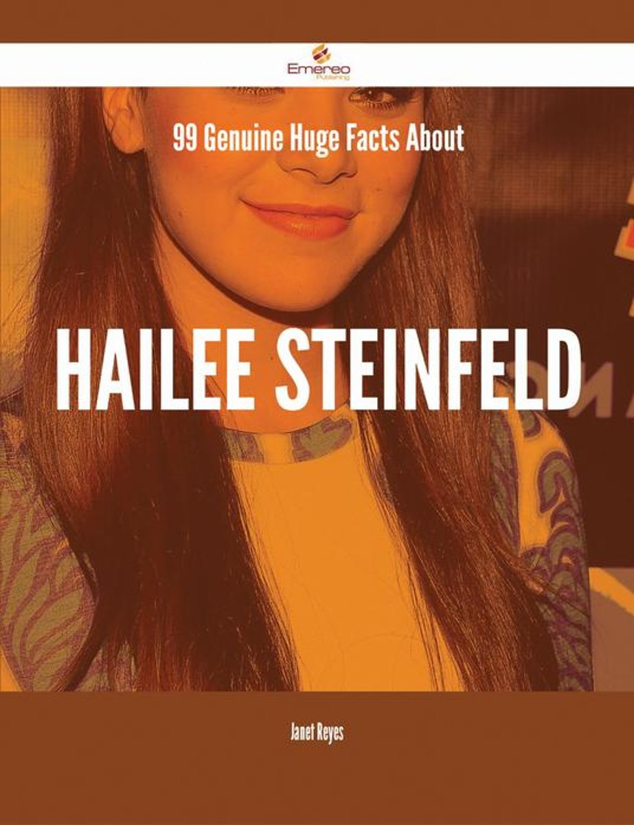 99 Genuine Huge Facts About Hailee Steinfeld